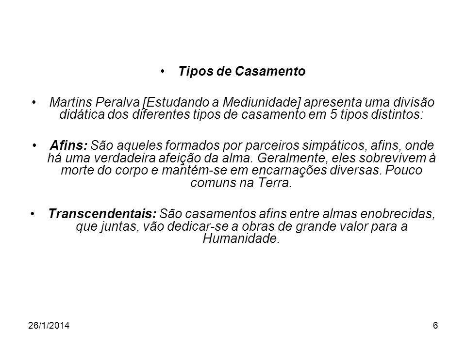 Tipos de Casamento Martins Peralva [Estudando a Mediunidade] apresenta uma divisão didática dos diferentes tipos de casamento em 5 tipos distintos: